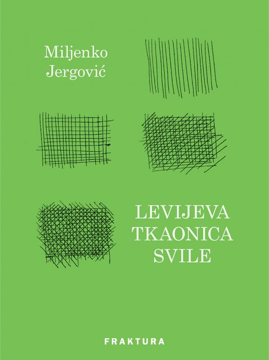 Miljenko Jergović: Levijeva tkaonica svile