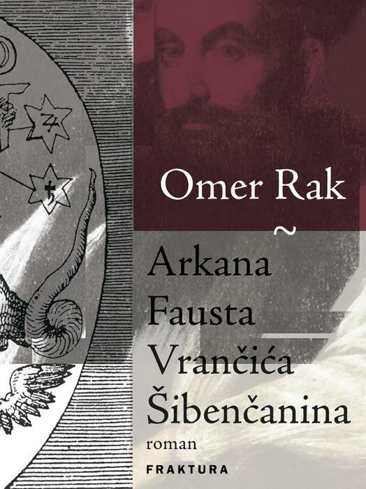 Omer Rak: Arkana Fausta Vrančića Šibenčanina