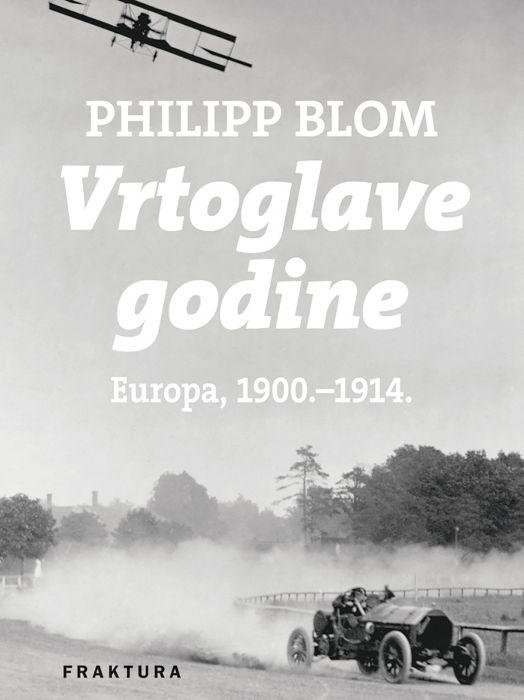 Philipp Blom: Vrtoglave godine