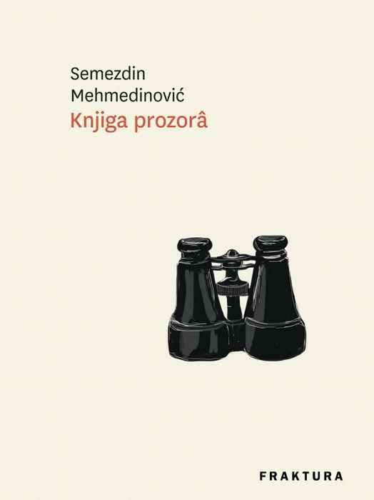 Semezdin Mehmedinović: Knjiga prozorâ