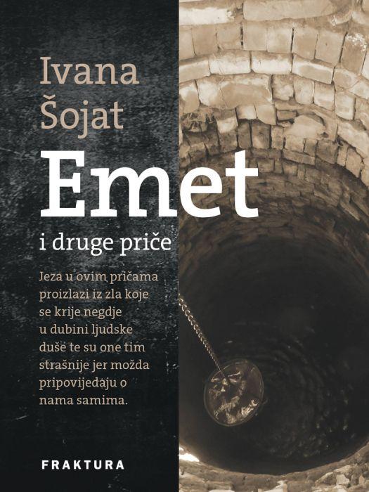 Ivana Šojat: Emet i druge priče