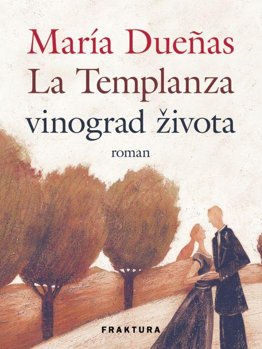 María Dueñas: La Templanza vinograd života