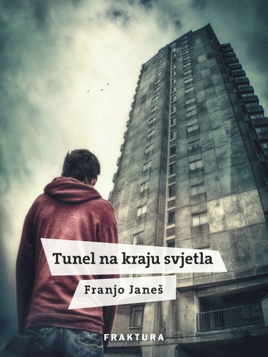 Franjo Janeš: Tunel na kraju svjetla