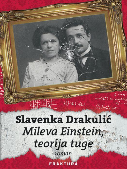 Slavenka Drakulić: Mileva Einstein, teorija tuge
