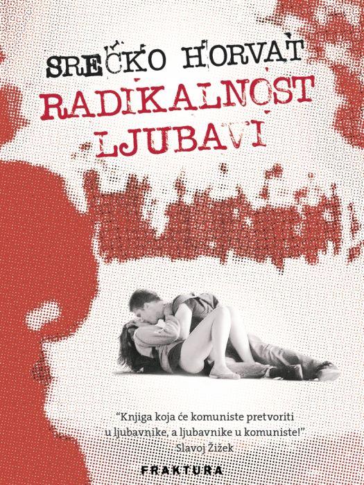 Srećko Horvat: Radikalnost ljubavi