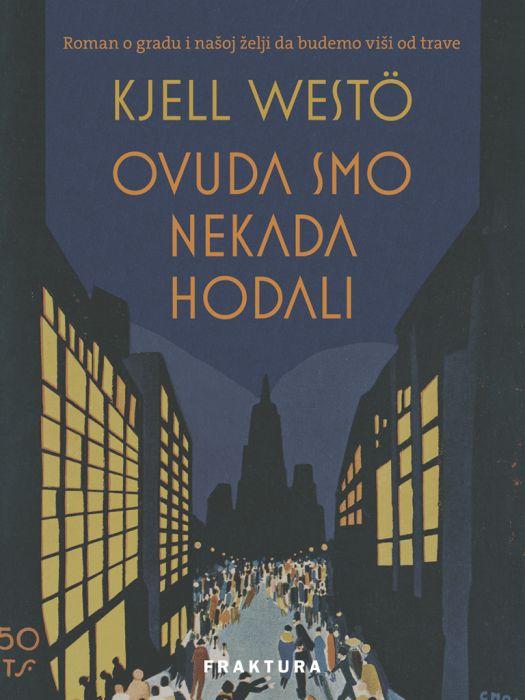 Kjell Westö: Ovuda smo nekada hodali