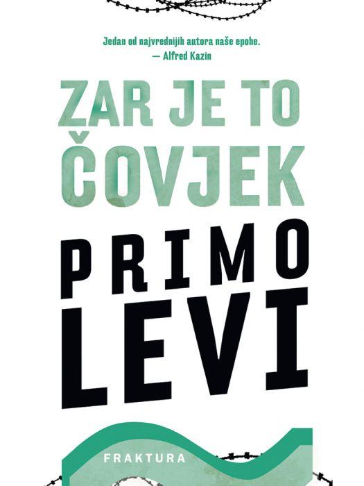 Primo Levi: Zar je to čovjek
