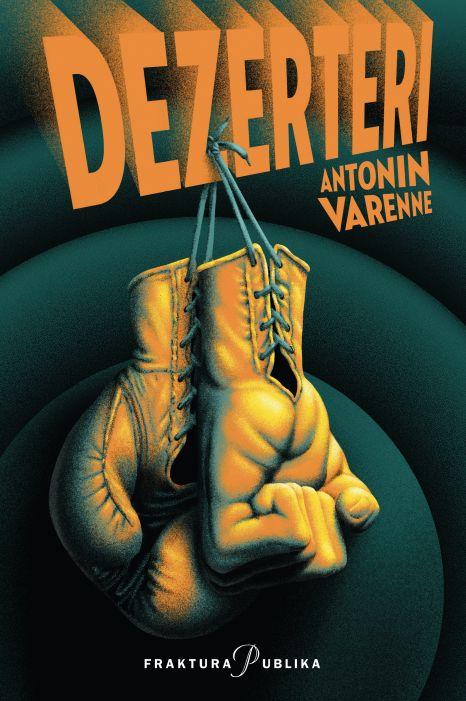 Antonin Varenne: Dezerteri