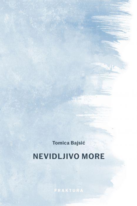 Tomica Bajsić: Nevidljivo more