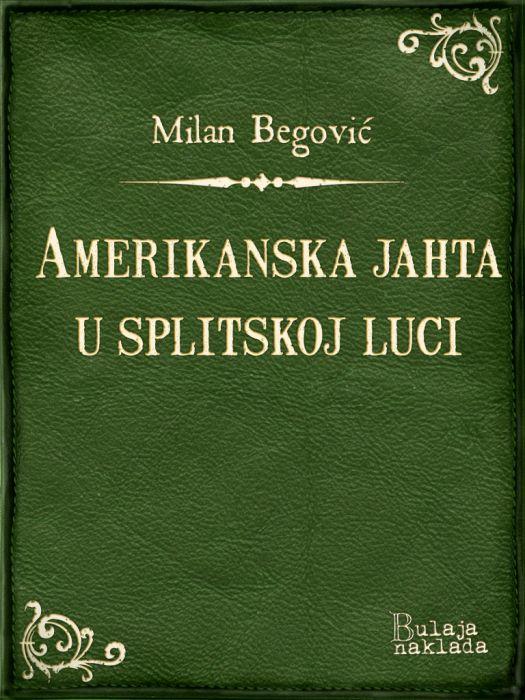 Milan Begović: Amerikanska jahta u splitskoj luci