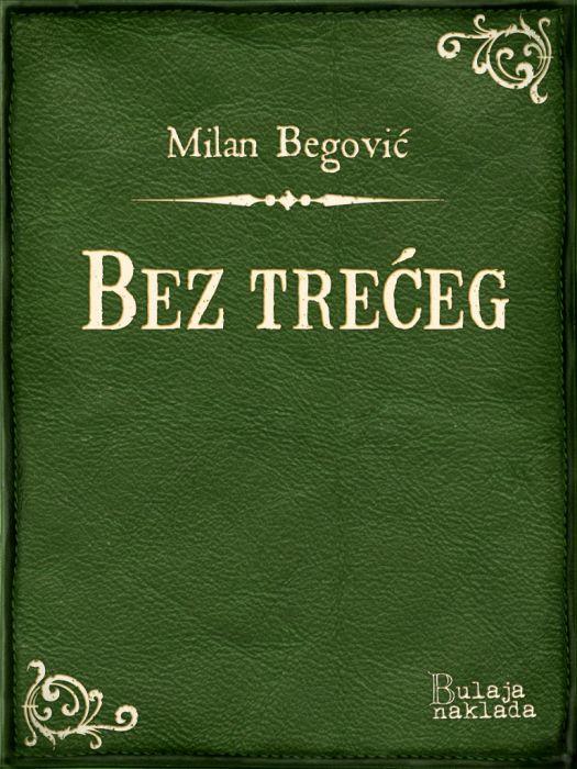Milan Begović: Bez trećeg