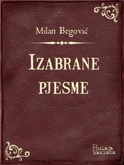 Milan Begović: Izabrane pjesme