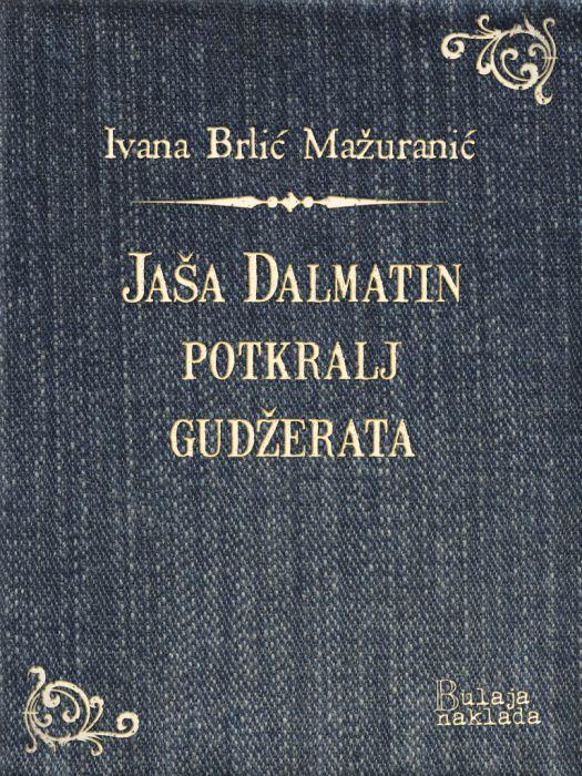 Ivana Brlić-Mažuranić: Jaša Dalmatin potkralj Gudžerata