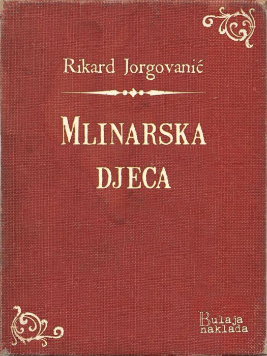 Rikard Jorgovanić: Mlinarska djeca