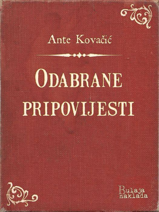 Ante Kovačić: Odabrane pripovijesti