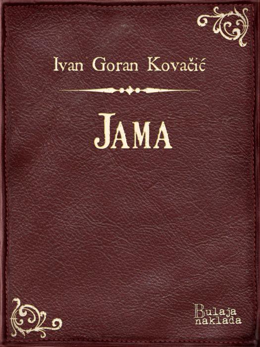 Ivan Goran Kovačić: Jama