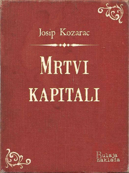 Josip Kozarac: Mrtvi kapitali