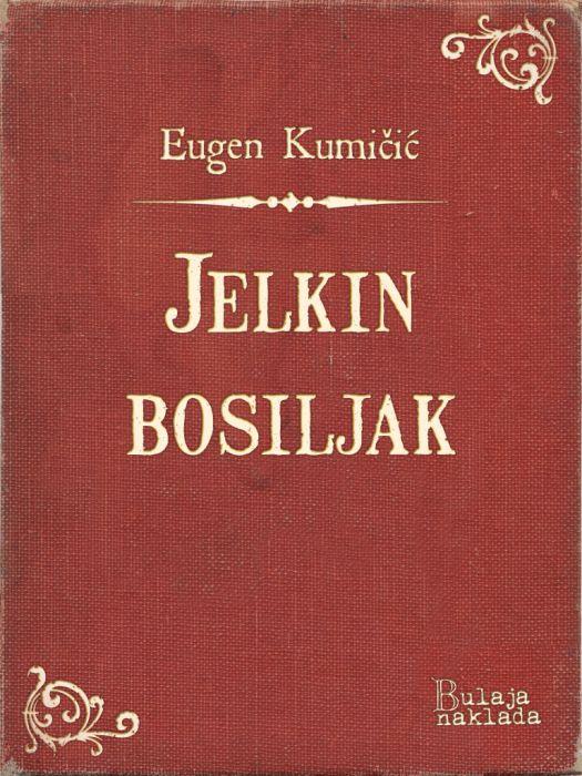 Eugen Kumičić: Jelkin bosiljak