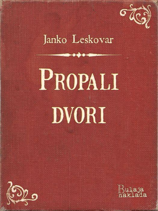Janko Leskovar: Propali dvori