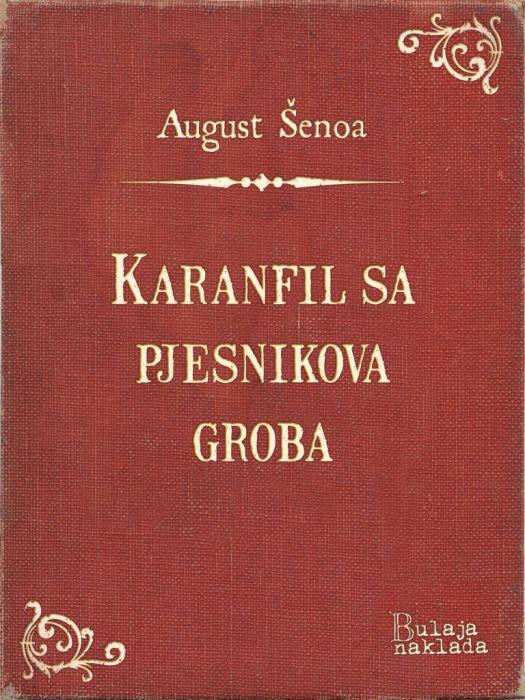 August Šenoa: Karanfil sa pjesnikova groba
