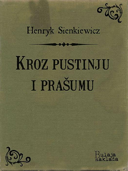 Henryk Sienkiewicz: Kroz pustinju i prašumu