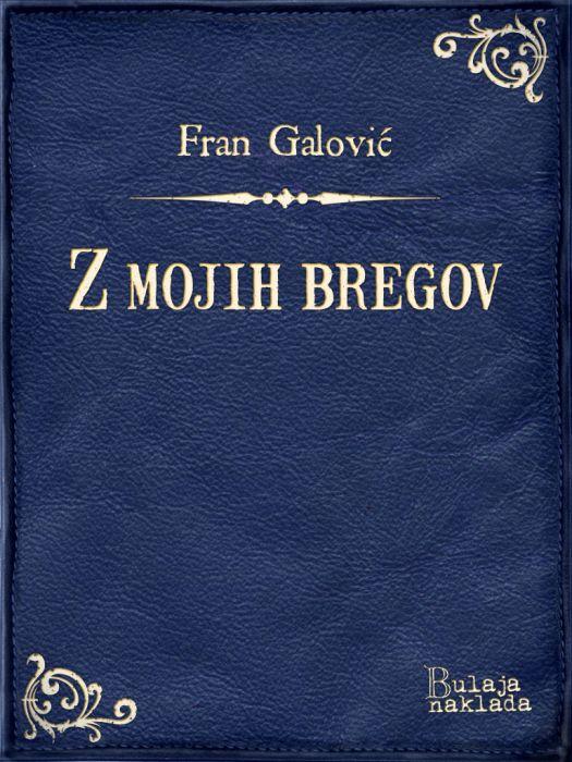 Fran Galović: Z mojih bregov
