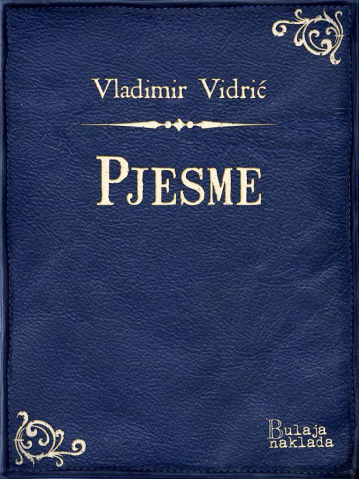 Vladimir Vidrić: Pjesme