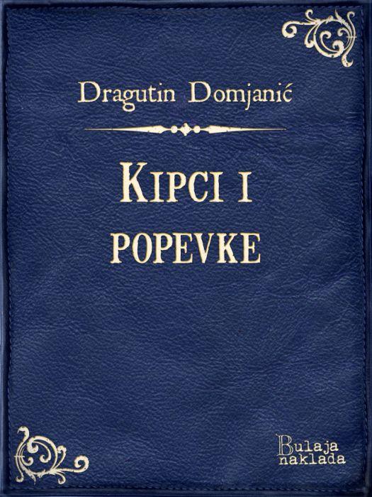 Dragutin Domjanić: Kipci i popevke