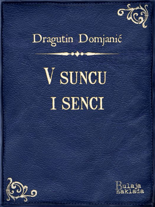 Dragutin Domjanić: V suncu i senci