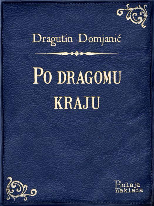 Dragutin Domjanić: Po dragomu kraju