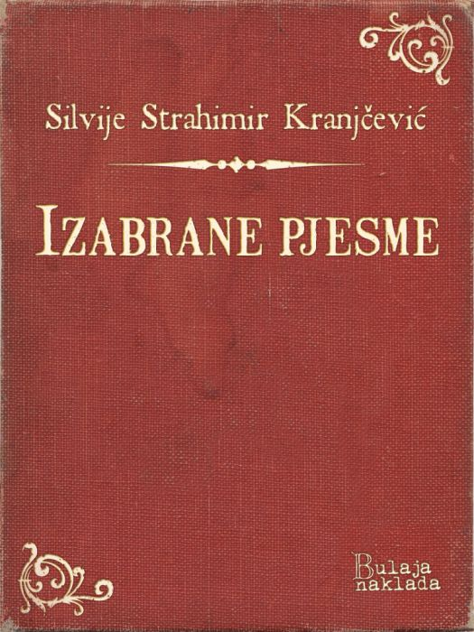 Silvije Strahimir Kranjčević: Izabrane pjesme