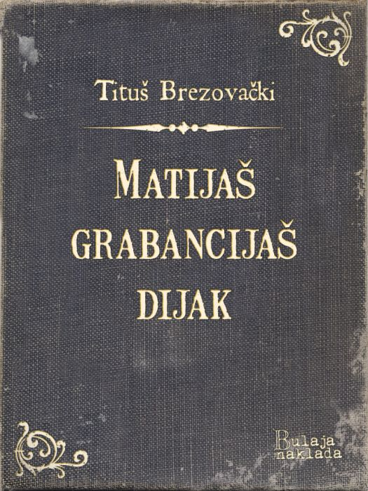 Tituš Brezovački: Matijaš grabancijaš dijak