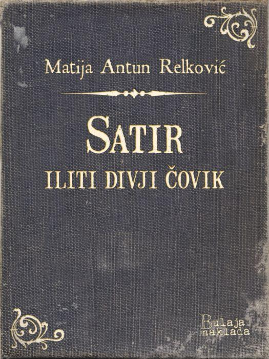 Matija Antun Relković: Satir iliti divji čovik