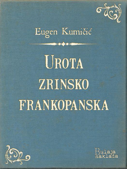 Eugen Kumičić: Urota zrinsko-frankopanska