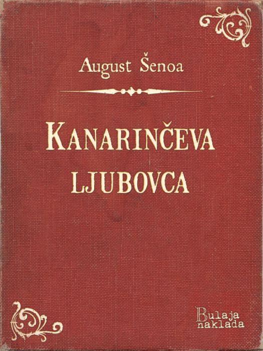 August Šenoa: Kanarinčeva ljubovca