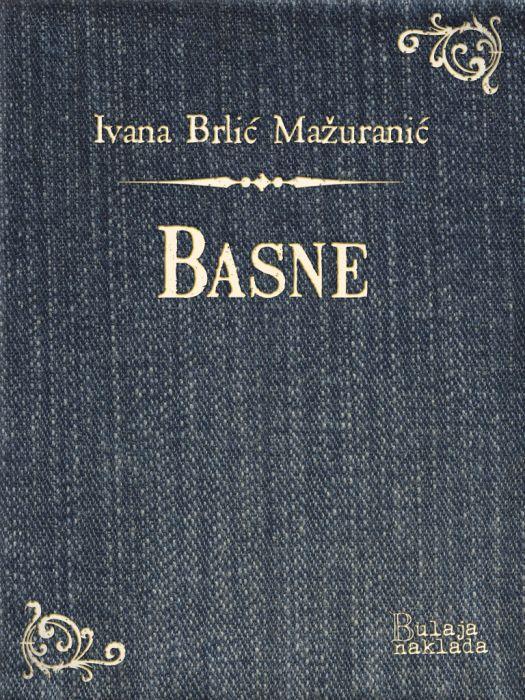 Ivana Brlić-Mažuranić: Basne