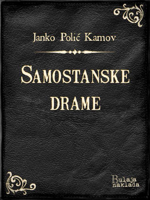 Janko Polić Kamov: Samostanske drame