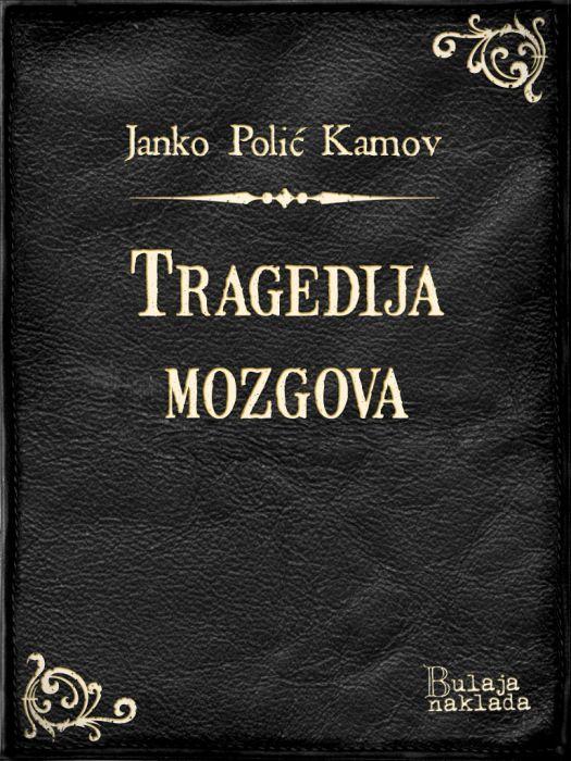 Janko Polić Kamov: Tragedija mozgova