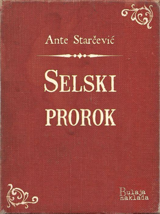 Ante Starčević: Selski prorok