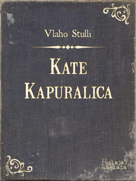 Vlaho Stulli: Kate Kapuralica