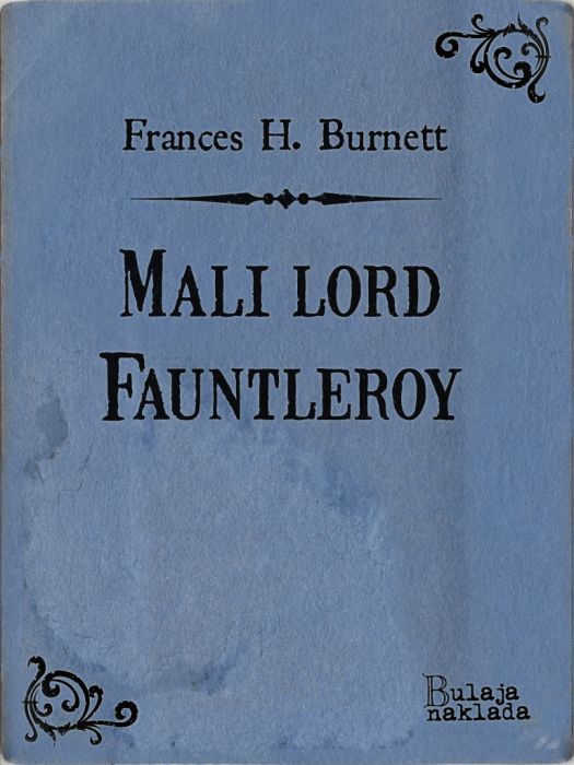 Frances Hodgson Burnett: Mali lord Fauntleroy