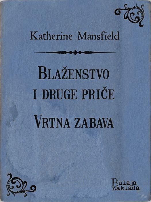 Katherine Mansfield: Blaženstvo i druge priče – Vrtna zabava