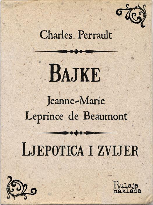 Charles Perrault, Jeanne-Marie Leprince de Beaumont: Bajke / Ljepotica i zvijer