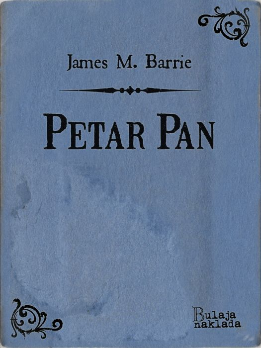 James Matthew Barrie: Petar Pan