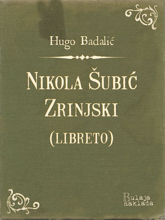 Hugo Badalić: Nikola Šubić Zrinjski (operni libreto)
