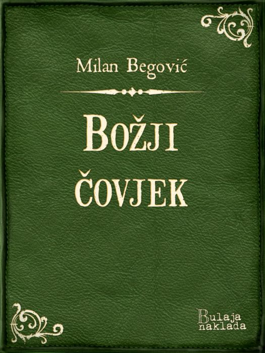 Milan Begović: Božji čovjek