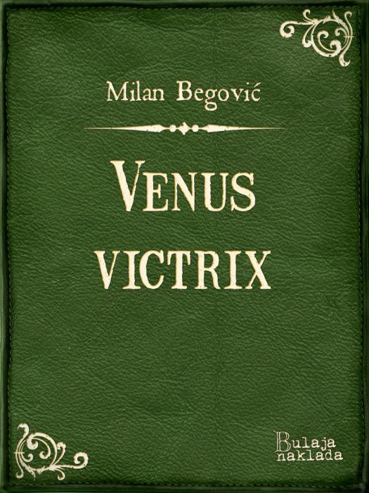Milan Begović: Venus Victrix