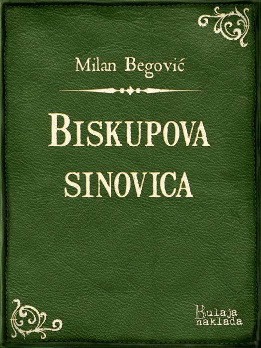 Milan Begović: Biskupova sinovica