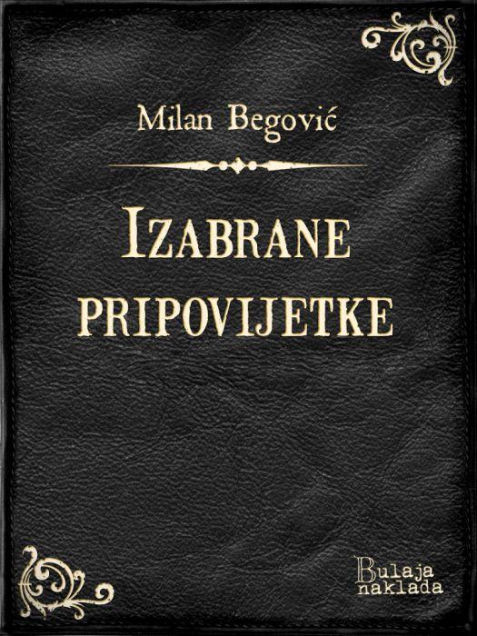 Milan Begović: Izabrane pripovijetke