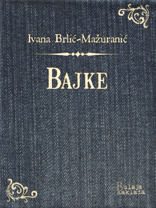 Ivana Brlić-Mažuranić: Bajke